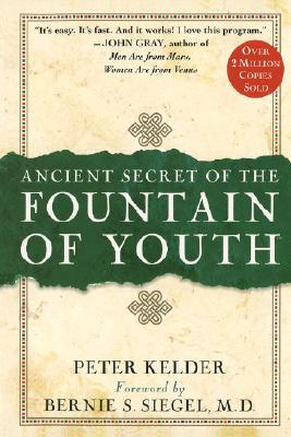 Ancient Secret of the Fountain of Youth By Kelder, Peter