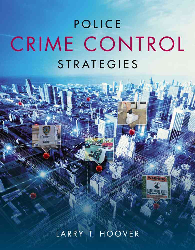 Police Crime Control Strategies By Hoover, Larry